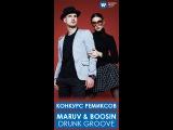 MARUV &amp Boosin  Drunk Groove ( Dj Delmi Remix )