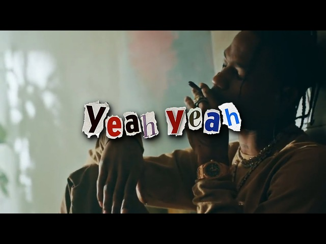 Travis Scott - Yeah Yeah ft. Young Thug