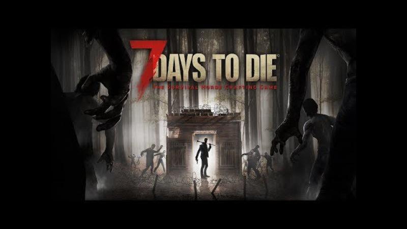 7 DAYS TO DIE 16 АЛЬФА В ПОИСКАХ ДОМА