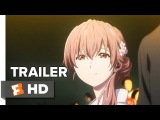 A Silent Voice Trailer #1 (2017) Movieclips Indie
