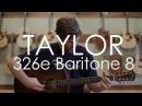 Taylor 326e Baritone 8