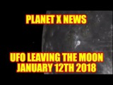 PLANET X NEWS - UFO LEAVING THE MOON JANUARY 12TH 2018 (Diego Aviles)