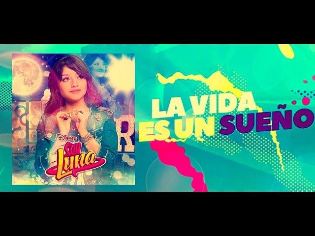 Soy Luna 2 - La Vida Es Un Sueño - Letra