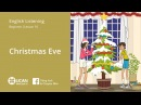 Learn English Listening | Beginner - Lesson 16. Christmas Eve