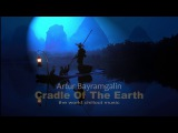 The World Chillout Tune - Cradle Of The Earth by Artur Bayramgalin