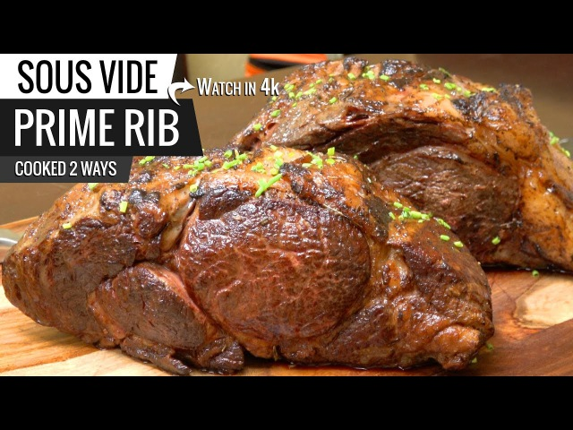 Best way to cook PRIME RIB ROAST Sous Vide Cooked 2 Ways ChefSteps Tested!