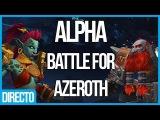 Альфа тестирование Battle for Azeroth от Dange