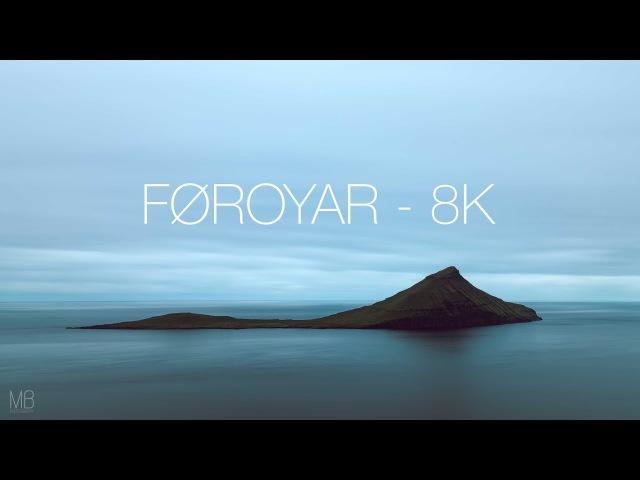 Føroyar   THE FAROE ISLANDS   TimeLapse - 8K