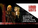 10 Cover Songs That Are Better Than The Originals