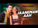 JAANEMAN AAH(рус.субтитры) Full Video Song   DISHOOM   Varun Dhawan  Parineeti Chopra