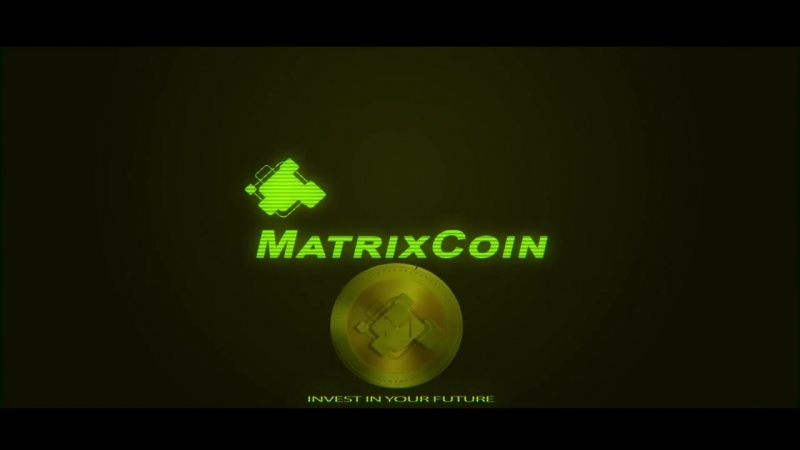 MATRIXCOIN INVEST IN YOUR FUTURE