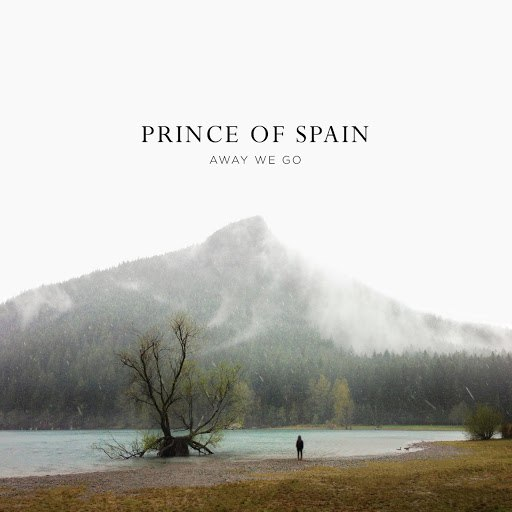Prince of Spain альбом Away We Go