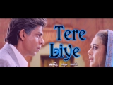 Tere Liye - Veer Zaara (Full-HD 1080p Song) (рус.суб.)