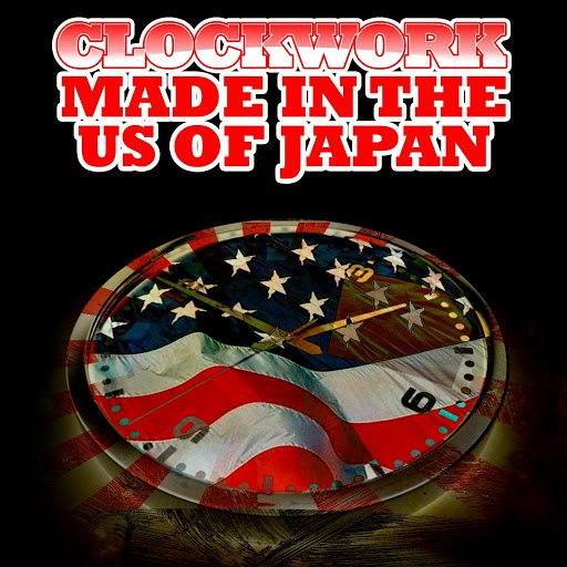 Clockwork альбом Made In The US Of Japan (Digitally Remastered)