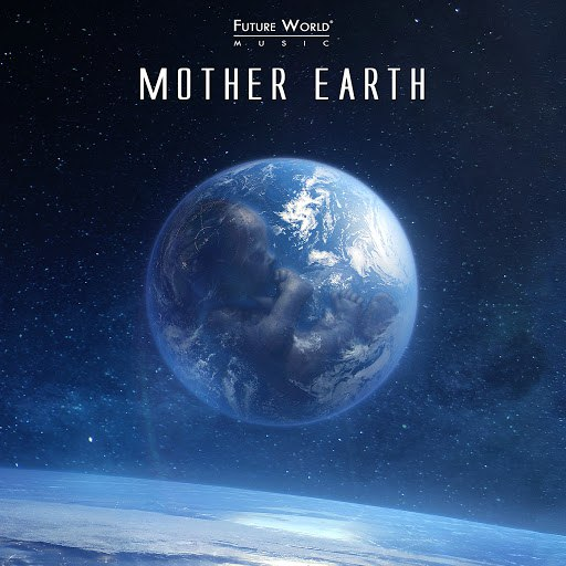 Future World Music альбом Mother Earth