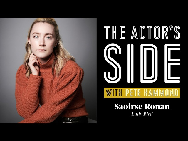 Saoirse Ronan - The Actor's Side with Pete Hammond