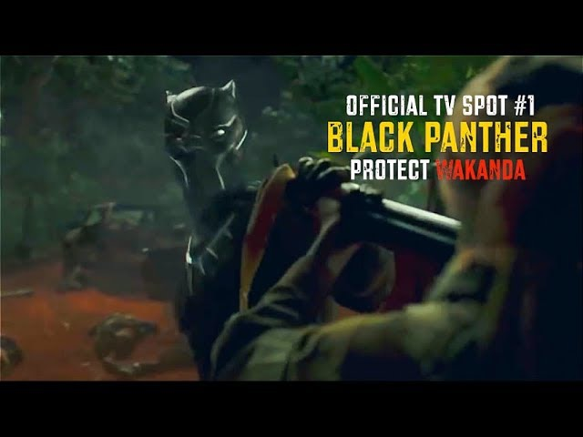 BLACK PANTHER | PROTECT WAKANDA [TV SPOT 1] [OFFICIAL]