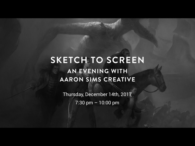 Aaron Sims Creative: Sketch to Screen Event 12/14