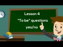 VERY, VERY BEGINNER LESSON 4 To Be Yes/No Simple Present Questions
