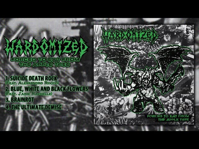 WARDOMIZED - Forced To Eat From The Apple Tree (Full EP Stream-2017)