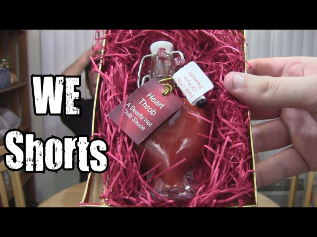 700th WE Shorts Heart Throb A Deadly Hot Chili Sauce