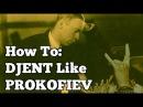 How To DJENT Like PROKOFIEV?!?!
