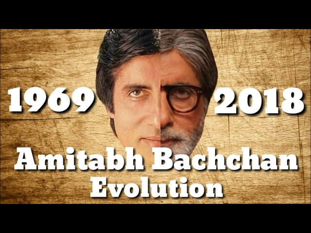 AMITABH BACHCHAN MOVIE EVOLUTION 1969 2018