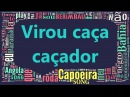 Virou caça caçador - Capoeira Song