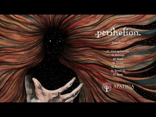 Perihelion Örvény (Official Album Stream - 2017, Apathia Records)