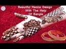Beautiful 3D Arabic Henna Designs With The Help Of Bangle | Henna Tutorial By Jyoti Sachdeva.