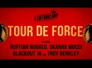 L'ENTOURLOOP Ft. Skarra Mucci, Ruffian Rugged, Blackout Ja Troy Berkley - Tour de Force