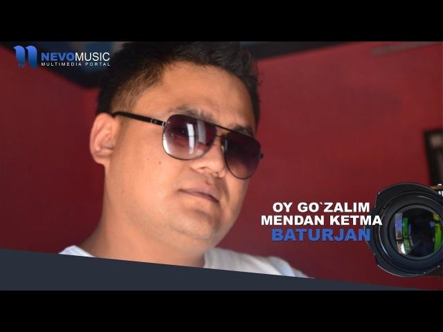 Baturjan - Oy go`zalim mendan ketma   Ой гузалим мендан кетма (music version)