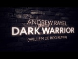 Andrew Rayel - Dark Warrior (Willem de Roo Extended Remix)