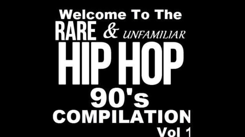 Rare Unfamiliar Hip Hop 90's Compilation VOL 1 1990's Hip Hop Compilation