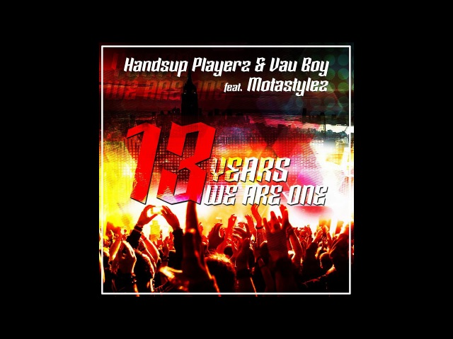 Handsup Playerz Vau Boy feat. ... - 13 Years We Are One (Sustection ...[Handsup / Vocal]
