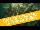 Call of Cthulhu: Anteprima del nuovo gioco tratto dai racconti di Lovecraft