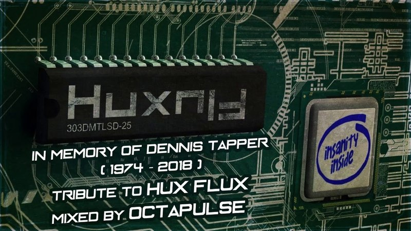 HUX FLUX Tribute - In Memory of Dennis Tapper