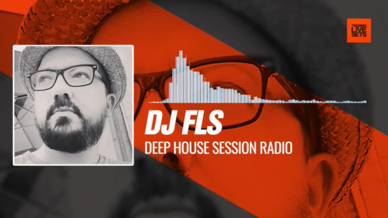 Dj FLS - Deep House Session Radio 07-12-2017 Music Periscope Techno