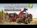 Стрим 31 по Farming Simulator 17 - Platinum Expansion (КООП), карта Estancia Lapacho