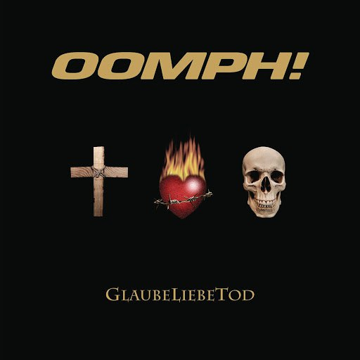 Oomph! album GlaubeLiebeTod