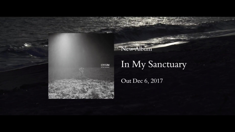 OVUM - In My Sanctuary (Official Trailer)