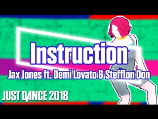 Just Dance 2018 | Instruction - Jax Jones ft. Demi Lovato & Stefflon Don | Just Dance 2017 [Mod]