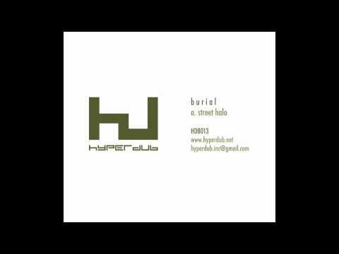 Burial- Street Halo (hq)