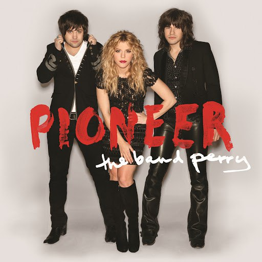 The Band Perry альбом Pioneer (Int'l Deluxe eAlbum)