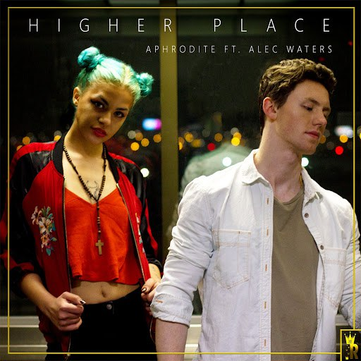 Aphrodite альбом Higher Place (feat. Alec Waters)