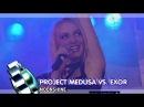 Project Medusa vs Exor Moonshine Live @ Viva Club Rotation