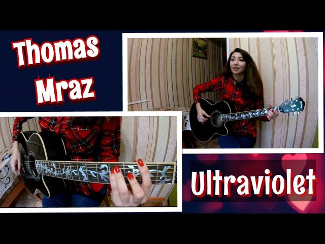 Thomas Mraz – Ultraviolet (Guitar Cover by Aline's)
