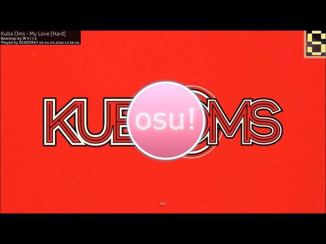 OSU! прохождение 5 Kuba Oms - My Love S 95.45%