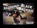 GAZIROVKA Black Bacardi cover by @fesch6 @annarozputnia