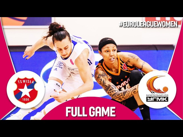 Wisla CANPACK (POL) v UMMC Ekaterinburg (RUS) - Full Game - EuroLeague Women 2017-18
